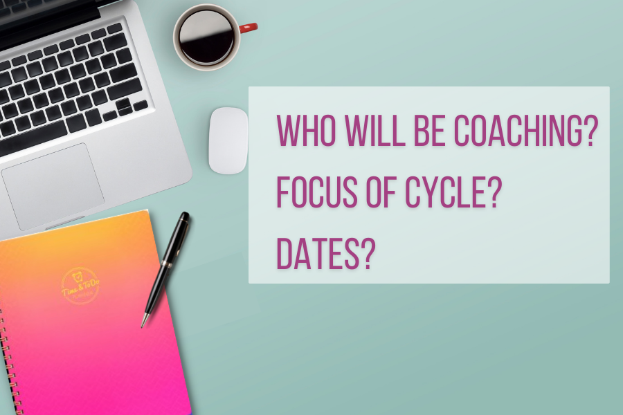 Who will be coaching? Focus of cycle? Dates?