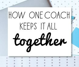 How One Coach Keeps It All Together. A Story.